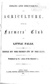 Essays and Discussions on Agriculture Before the Farmers' Club of Little Falls