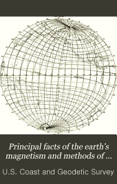 Principal Facts of the Earth's Magnetism and Methods of Determining the True Meridian and the Magnetic Declination: Volume 4