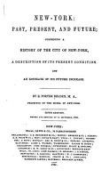 New York  Past  Present  and Future  Comprising a History of the City of New York PDF
