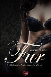 Fur: A Little Book of Erotic Stories for Women