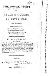 The Royal Visit; Or, All Alive in Auld Reekie: an Interlude, with Songs