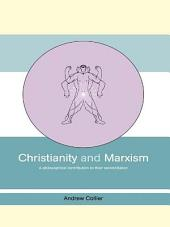 Christianity and Marxism: A Philosophical Contribution to their Reconciliation