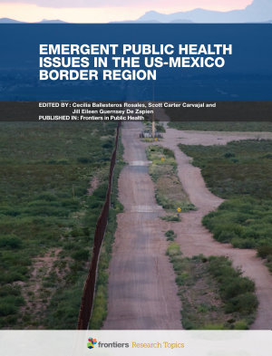 Emergent Public Health Issues in the US Mexico Border Region PDF