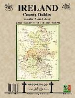 County Dublin Ireland  Genealogy and Family History Notes from the Irish Archives PDF