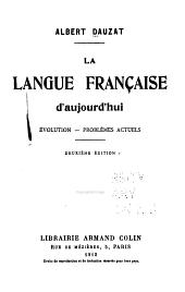La langue française d'aujourd'hui: évolution, problèmes actuels