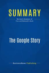 Summary: The Google Story: Review and Analysis of Vise and Malseed's Book