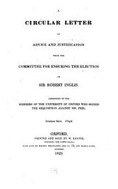 A circular letter of advice and justification from the committee for ensuring the election of sir Robert Inglis [by W. Sewell.].
