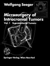 Microsurgery of Intracranial Tumors: Vol 1: Supratentorial Tumors
