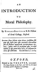 An Introduction to Moral Philosophy. By Edward Bentham ...