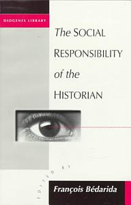 The Social Responsibility of the Historian Book