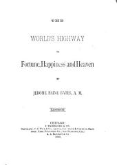 The World's Highway to Fortune, Happiness and Heaven