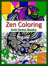 Zen Coloring: Anti-Stress: Book 5