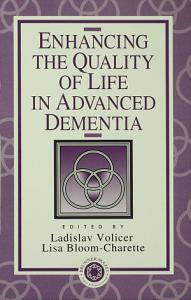 Enhancing the Quality of Life in Advanced Dementia PDF