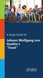 A Study Guide for Johann Wolfgang von Goethe's