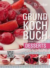 Grundkochbuch - Einzelkapitel Desserts: Kochen lernen Schritt für Schritt