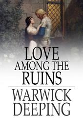 Love Among the Ruins