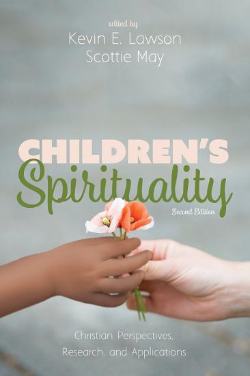 Children   s Spirituality  Second Edition PDF