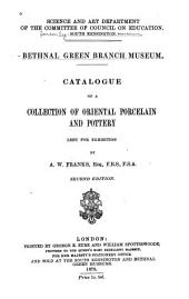 Catalogue of a Collection of Oriental Porcelain and Pottery: Lent for Exhibition by A.W. Franks