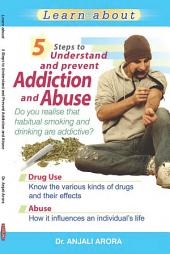 5 Steps to prevent addictions & abuse