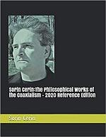 Sorin Cerin:The Philosophical Works of the Coaxialism - 2020 Reference Edition