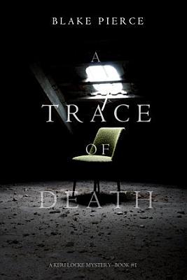 A Trace of Death  a Keri Locke Mystery  Book  1