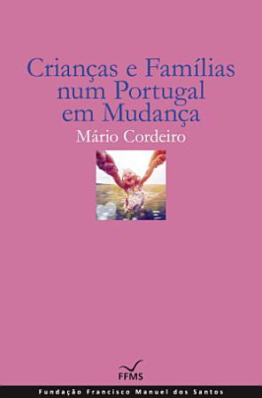 Crian  as e Fam  lias num Portugal em Mudan  a PDF