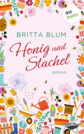 Honig und Stachel: Roman