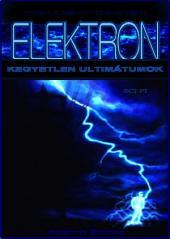 Elektron - Kegyetlen ultimátumok