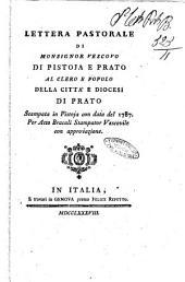 Lettera pastorale di Monsignor vescovo di Pistoja e Prato al clero e popolo della citta e diocesi di Prato Stampata in Pistoja con data del 1787. Per Atto Bracali Stampator Vescovile con approvazione