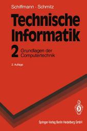 Technische Informatik: Grundlagen der Computertechnik, Ausgabe 2