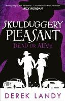 Dead Or Alive  Skulduggery Pleasant  Book 14  PDF