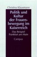 Politik und Kultur der Frauenbewegung im Kaiserreich