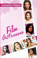 Encyclopedia of Bollywood   Film Actresses PDF