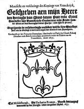 Manifeste en verklaringe des konings van Vranckrijck, geschreven aen ... den hertoghe van Mont-bazon ... begrijpende de rechtveerdighe oorsaken welcke sijne majesteyt heeft om de oorloge te verclaren tegen den coninck van Spaeignen. Verduytst uyt het Françoys exemplaer, ghedruckt tot Parijs by Claude Ribot ... anno 1635: Volume 1