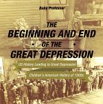 The Beginning and End of the Great Depression - US History Leading to Great Depression   Children's American History of 1900s