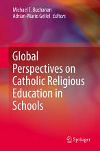 Global Perspectives on Catholic Religious Education in Schools PDF