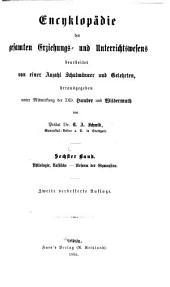 Encyklopädie des gesamten Erziehungs-und Unterrichtswesens: bearb. von einer Anzahl Schulmänner und Gelehrten, Band 6