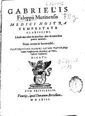 Gabrielis Falloppii ... Libelli duo: alter de ulceribus, alter de tumoribus praeter naturam ...