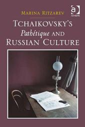 Tchaikovsky's Pathétique and Russian Culture