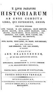 T. Livii Patavini Historiarum ab urbe condita libri, qui supersunt, omnes: Cum notis integris Laur. Vallae ... [et al.] ; excerptis Petr. Nannii ... [et al.]; nec non ineditis Jani Gebhardi, Car. And. Dukeri et aliorum, Volumes 13-14