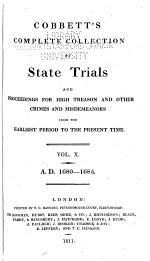 Cobbett's Complete Collection of State Trials and Proceedings for High Treason and Other Crimes and Misdemeanors from the Earliest Period [1163] to the Present Time [1820].