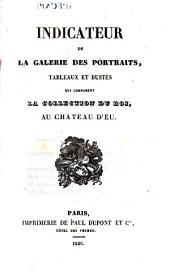 Indicateur de la galerie des portraits tableaux et bustes qui composent la collection du Roi au château d'Eu