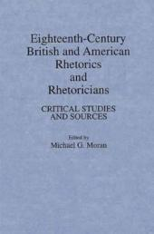Eighteenth-century British and American Rhetorics and Rhetoricians: Critical Studies and Sources