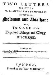 Two letters [the 1st signed T.B.] written to the author of ... Solomon and Abiathar; or, The case of the deprived bishops and clergy discussed [by S. Grascome.].