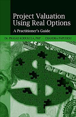 Project Valuation Using Real Options PDF