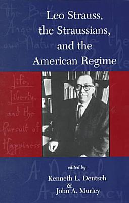 Leo Strauss  the Straussians  and the American Regime PDF