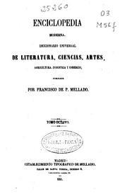 Enciclopedia moderna: Diccionario universal de literatura, ciencias, artes, agricultura, industria y comercio, Volumen 8