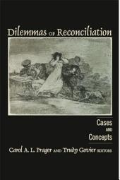 Dilemmas of Reconciliation: Cases and Concepts