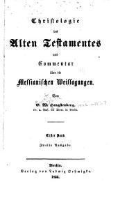 Christologie des Alten Testamentes und Commentar über die Messianischen Weissagungen: Band 1