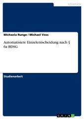 Automatisiere Einzelentscheidung nach § 6a BDSG
